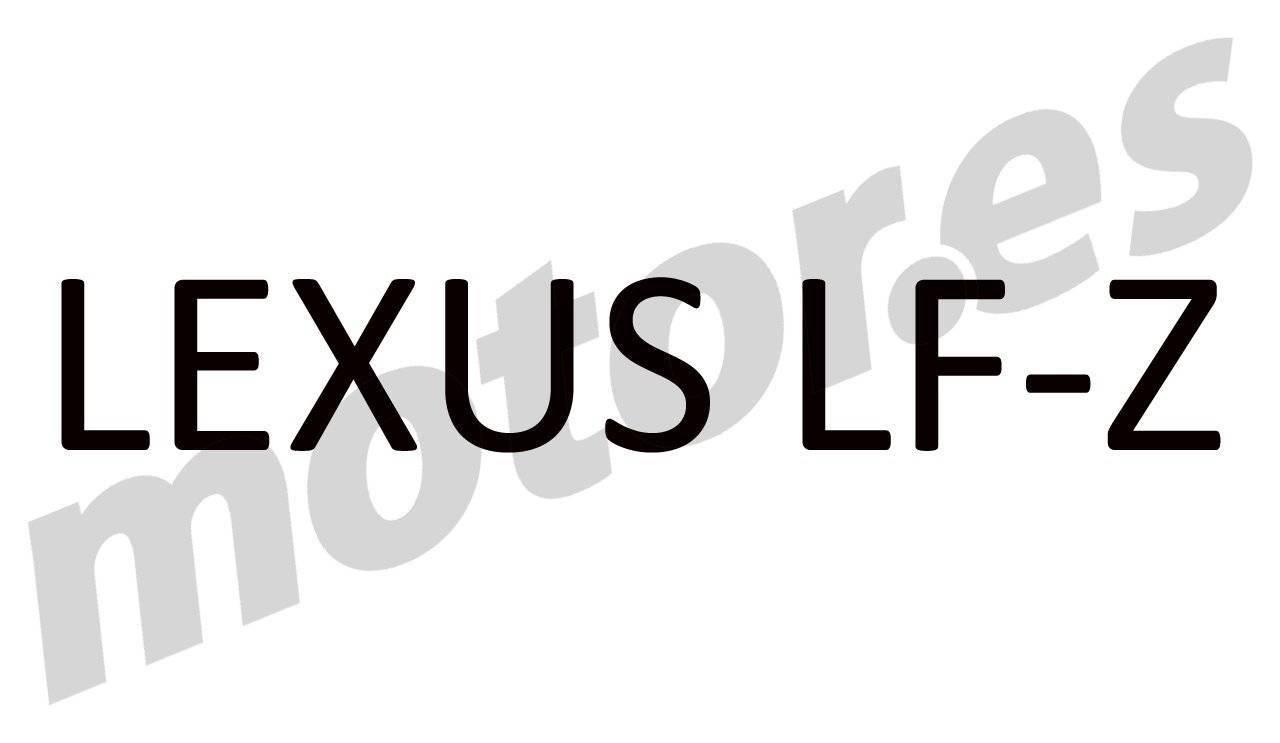 雷克萨斯在欧洲注册了一个新名字LF-Z曝光或一辆跑车SUV
